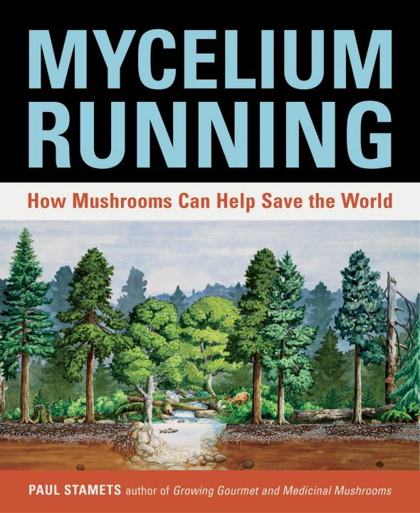Mycelium Running By: Paul Stamets