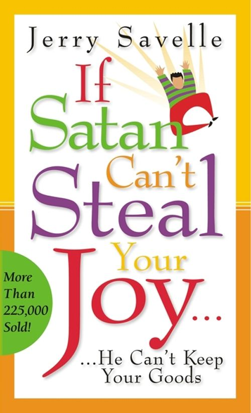 If Satan Can't Steal Your Joy By: Jerry Savelle