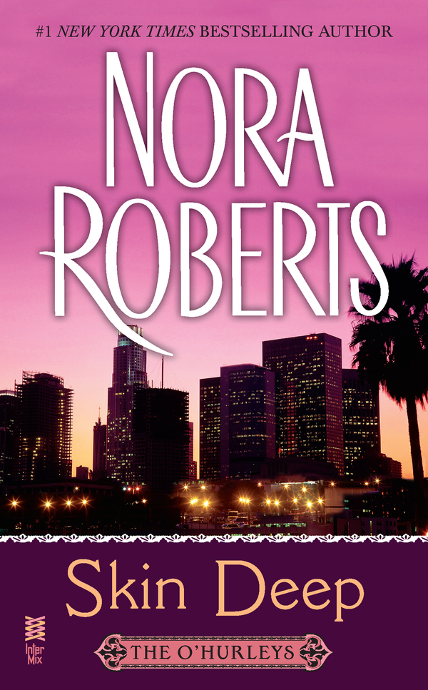 Skin Deep By: Nora Roberts