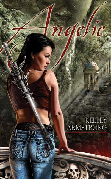 Angelic By: Kelley Armstrong