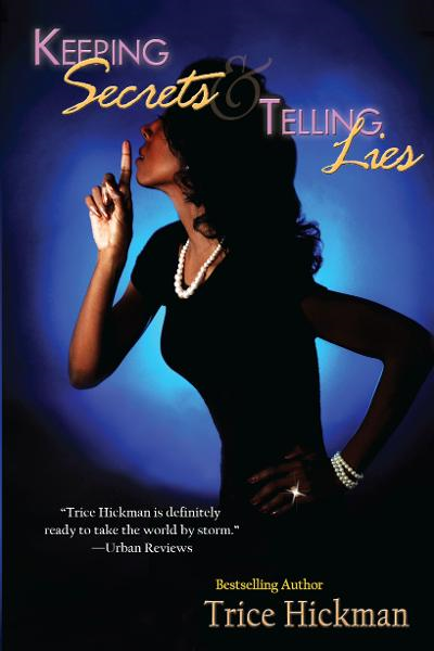 Keeping Secrets & Telling Lies By: Trice Hickman