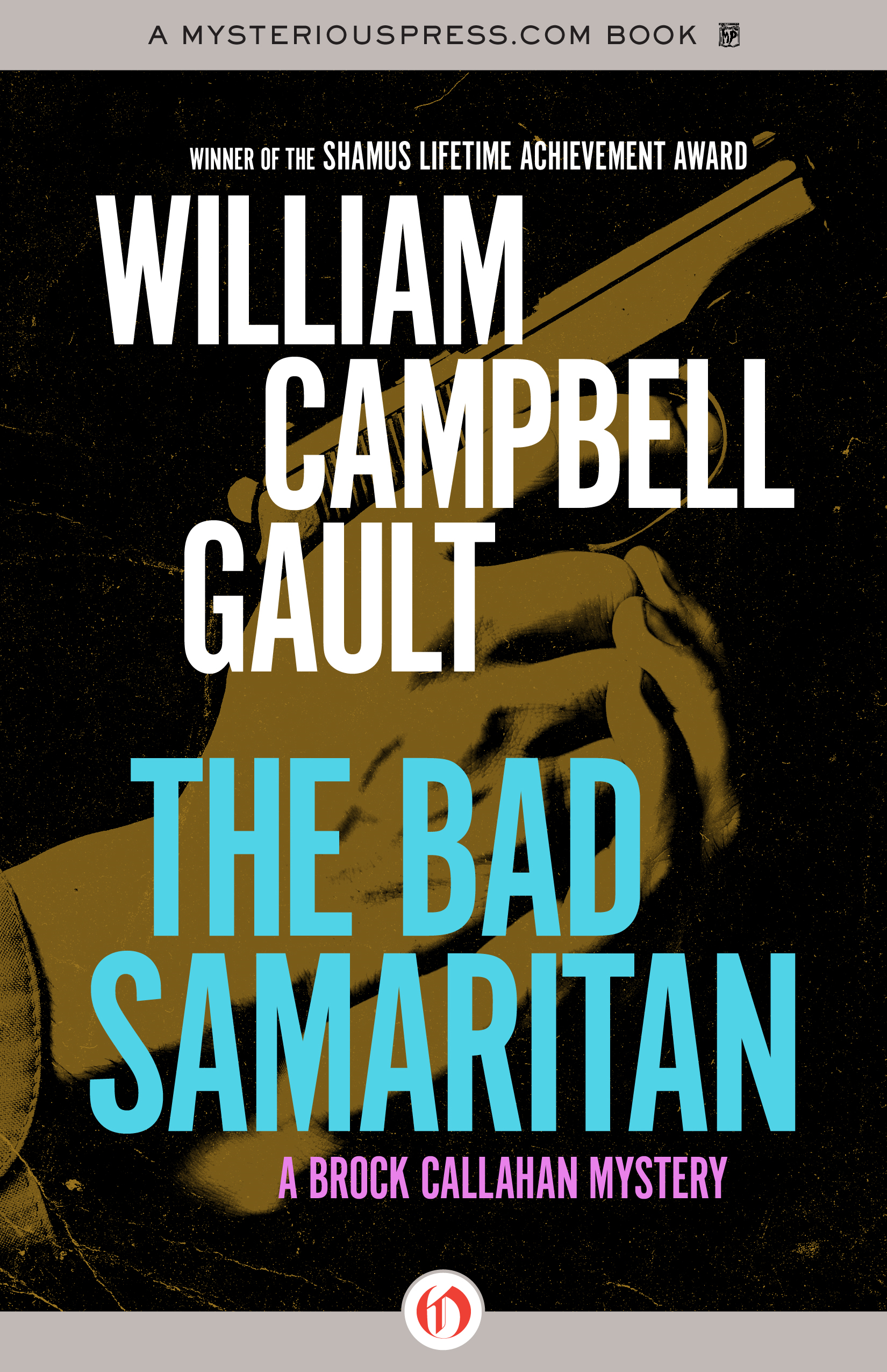 The Bad Samaritan: A Brock Callahan Mystery By: William Campbell Gault