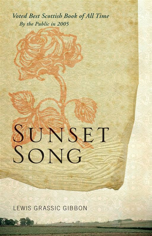 Sunset Song By: Lewis Grassic Gibbon