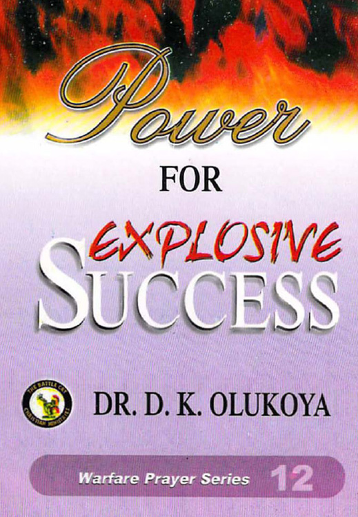 Power for Explosive Success By: Dr. D. K. Olukoya