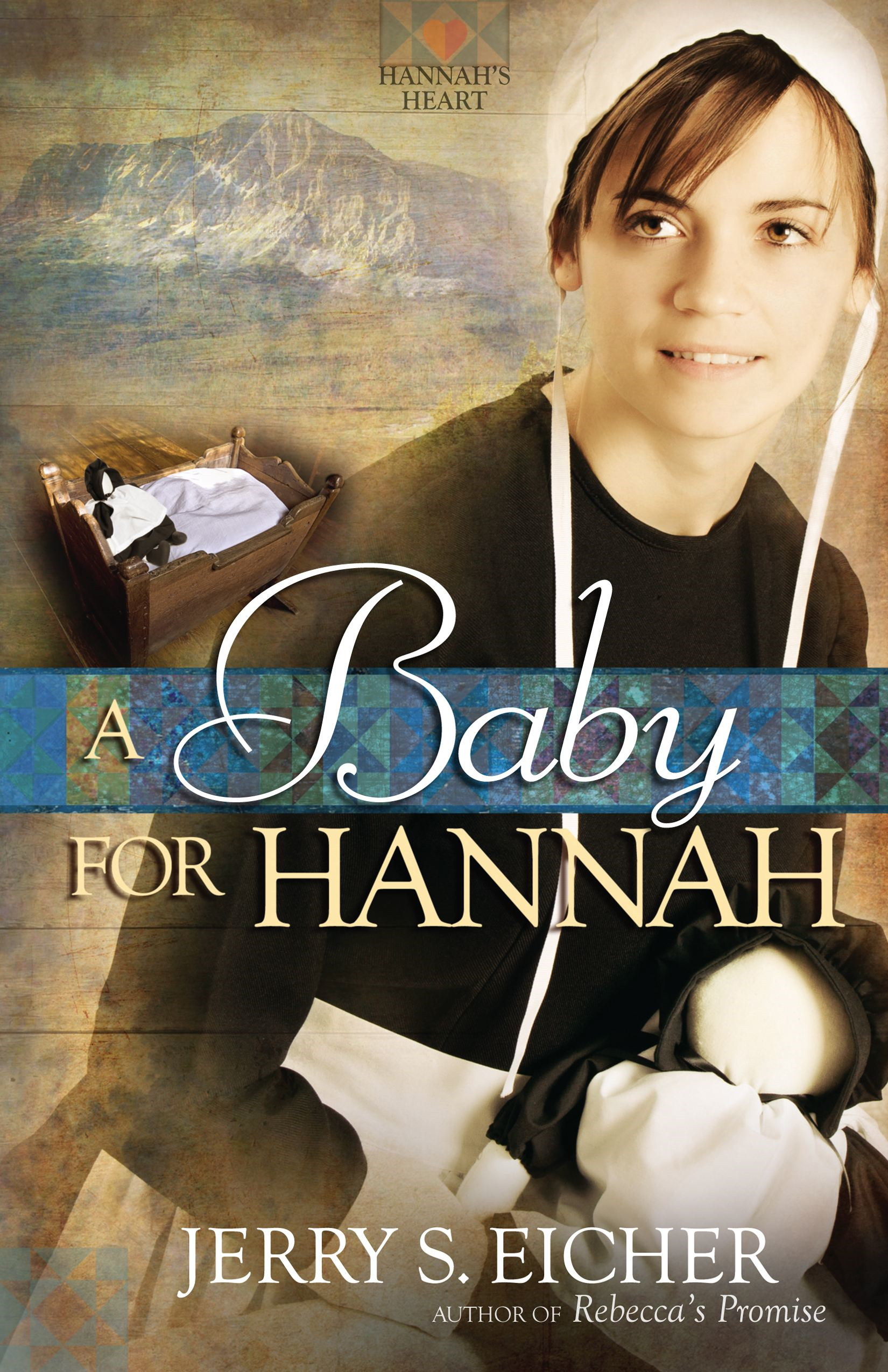 A Baby for Hannah By: Jerry S. Eicher