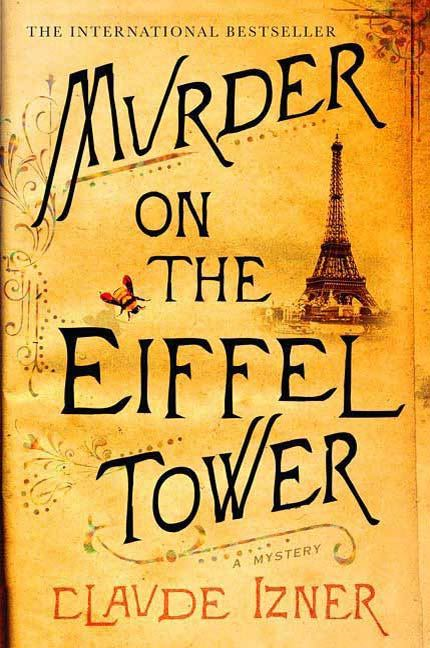 Murder on the Eiffel Tower By: Claude Izner