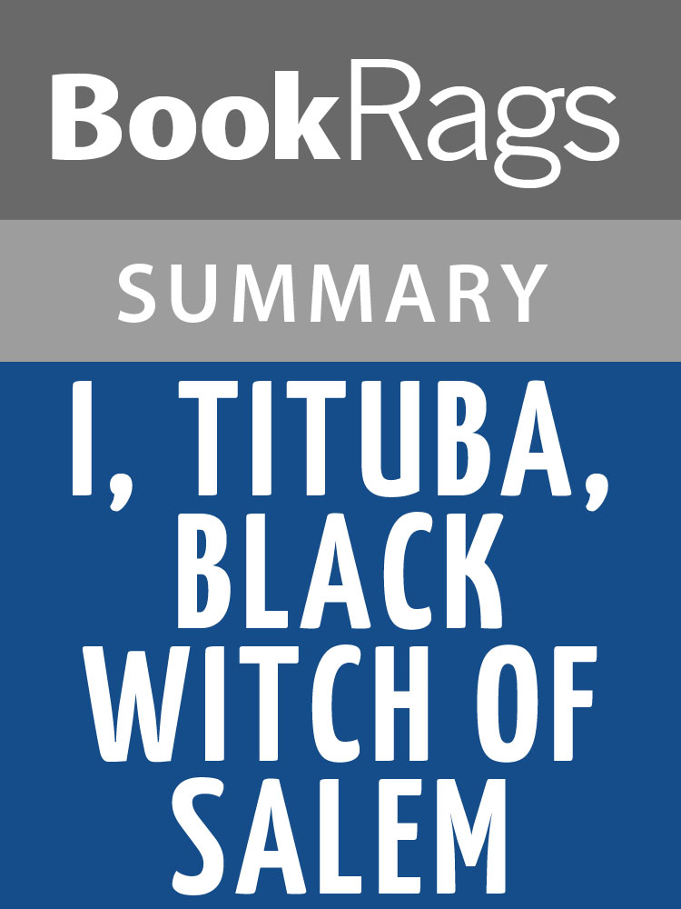 BookRags - I, Tituba, Black Witch of Salem by Maryse Conde l Summary & Study Guide