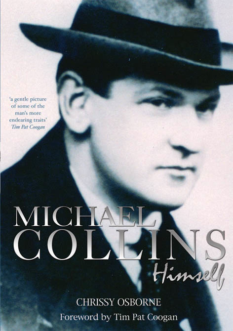 Michael Collins: Himself: A Michael Collins Biography By: Chrissy Osborne