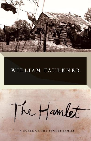 The Hamlet By: William Faulkner