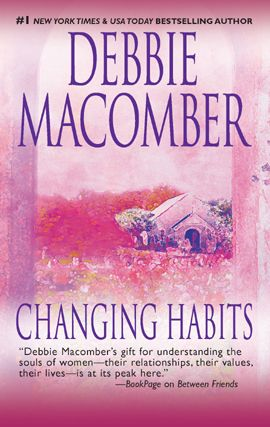 Changing Habits By: Debbie Macomber