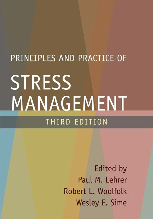 Principles and Practice of Stress Management, Third Edition By: