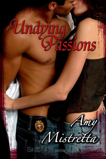 Undying Passions By: Amy Mistretta