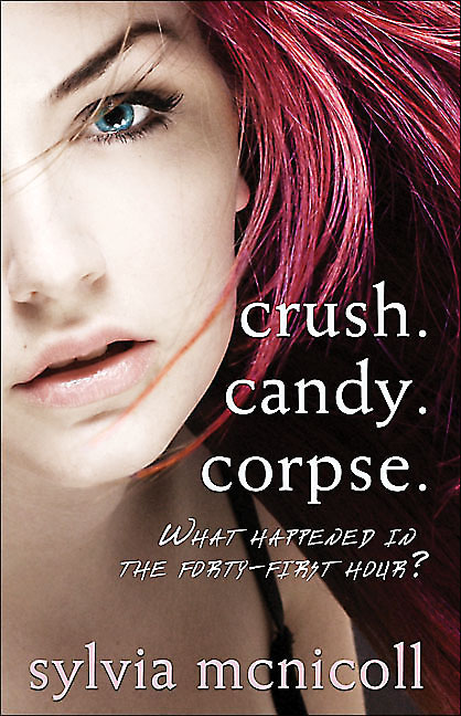 Crush. Candy. Corpse. By: Sylvia McNicoll