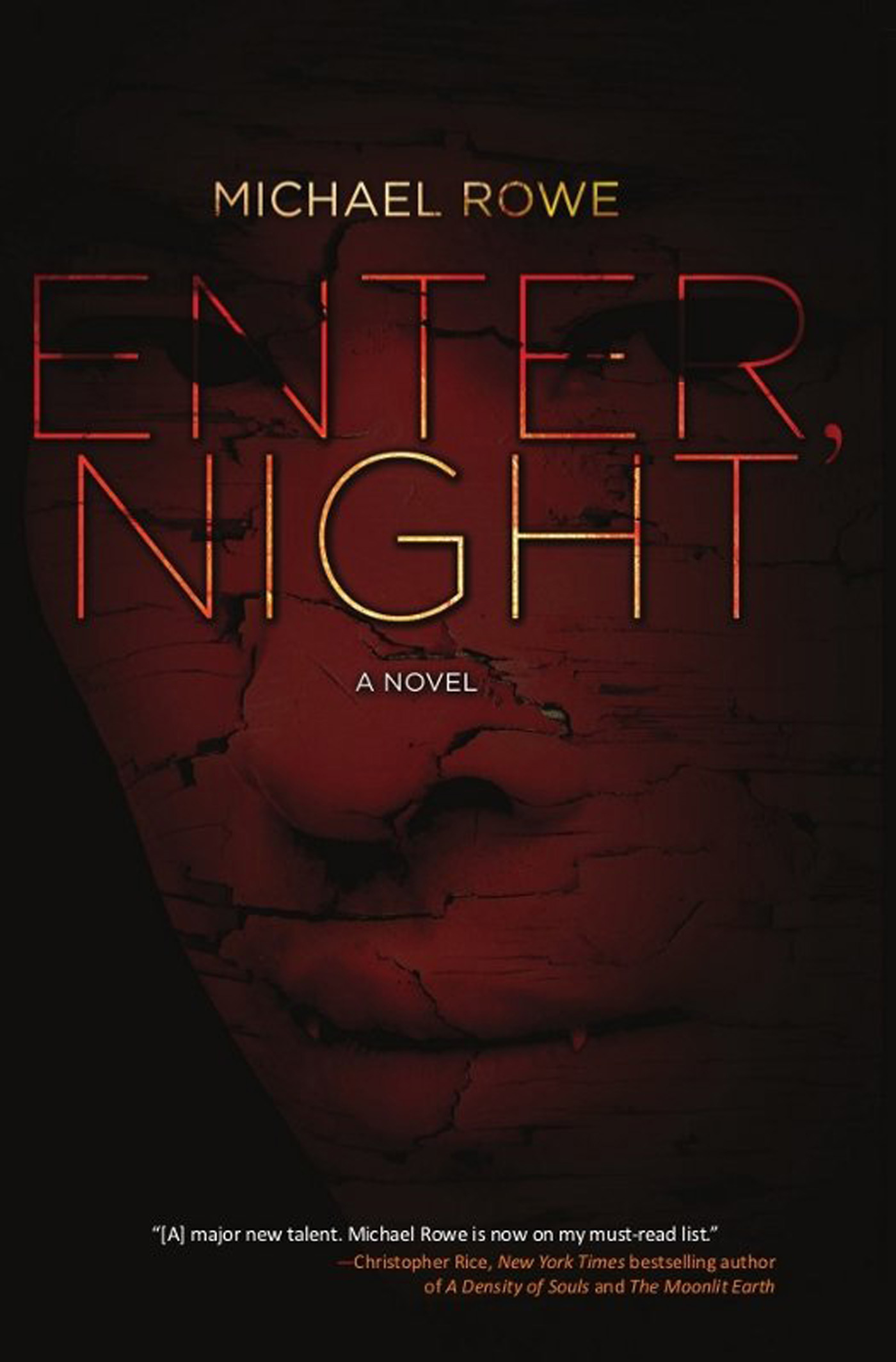 Enter, Night By: Michael Rowe