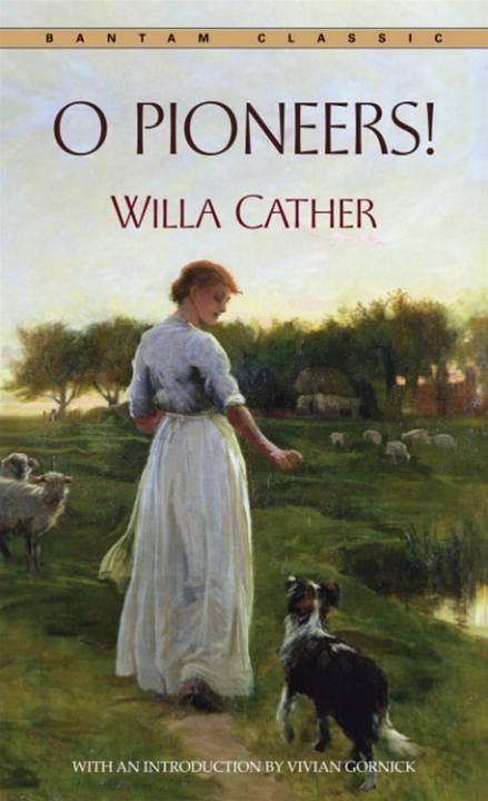 O Pioneers! By: Willa Cather