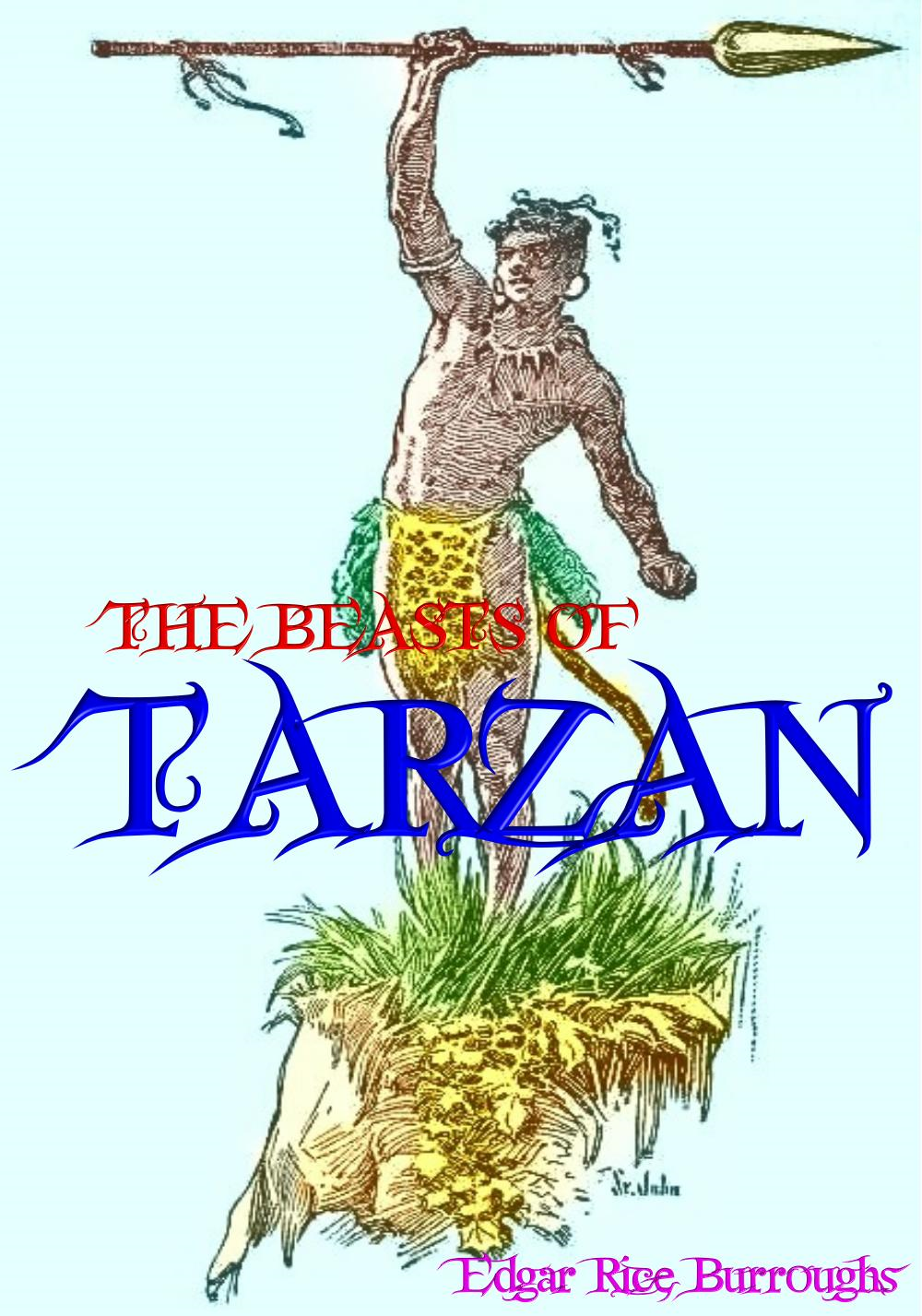 The Beasts of Tarzan (Illustrated Version) By: Edgar Rice Burroughs
