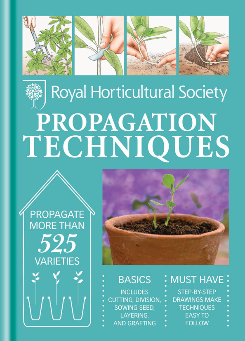 RHS Progagation Techniques Simple techniques for 1000 garden plants