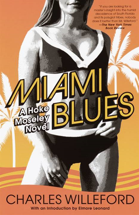 Miami Blues By: Charles Willeford