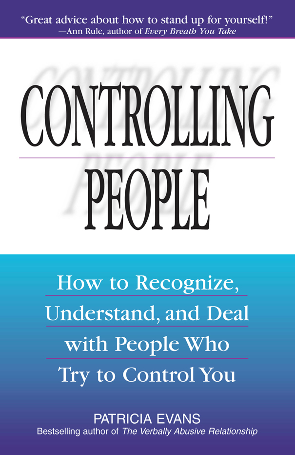 Controlling People: How to Recognize,  Understand,  and Deal With People Who Try to Control You How to Recognize,  Understand,  and Deal With People Who T