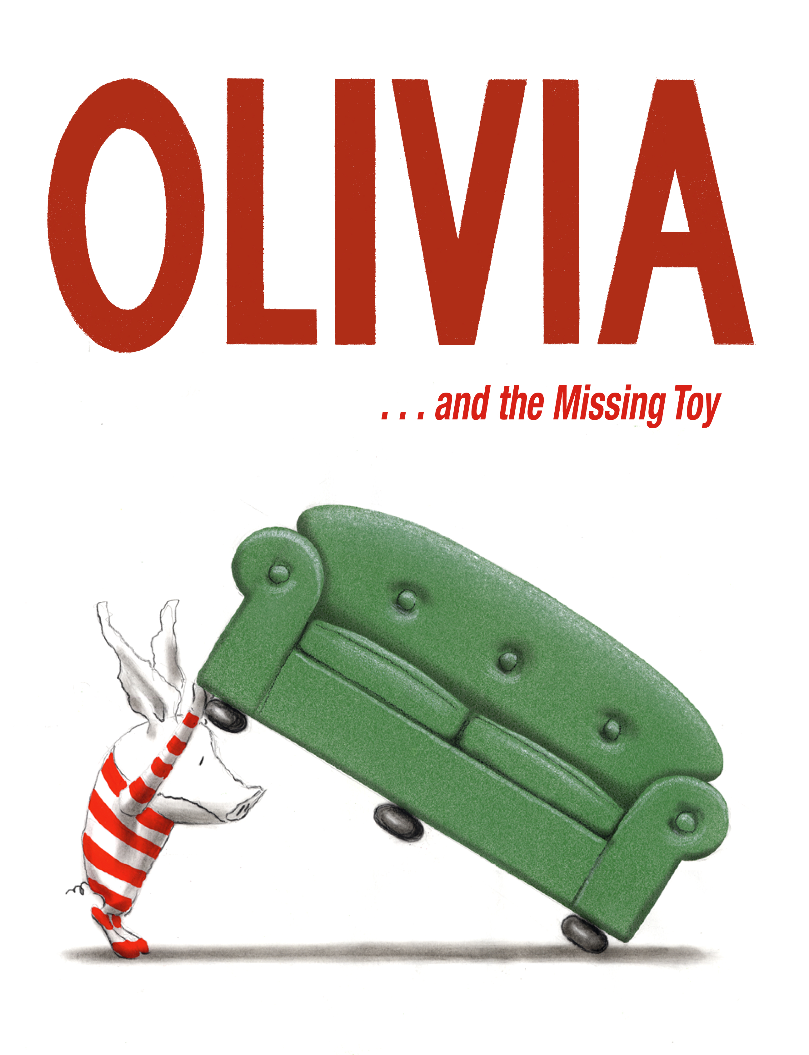 Olivia . . . and the Missing Toy By: Dame Edna,Ian Falconer