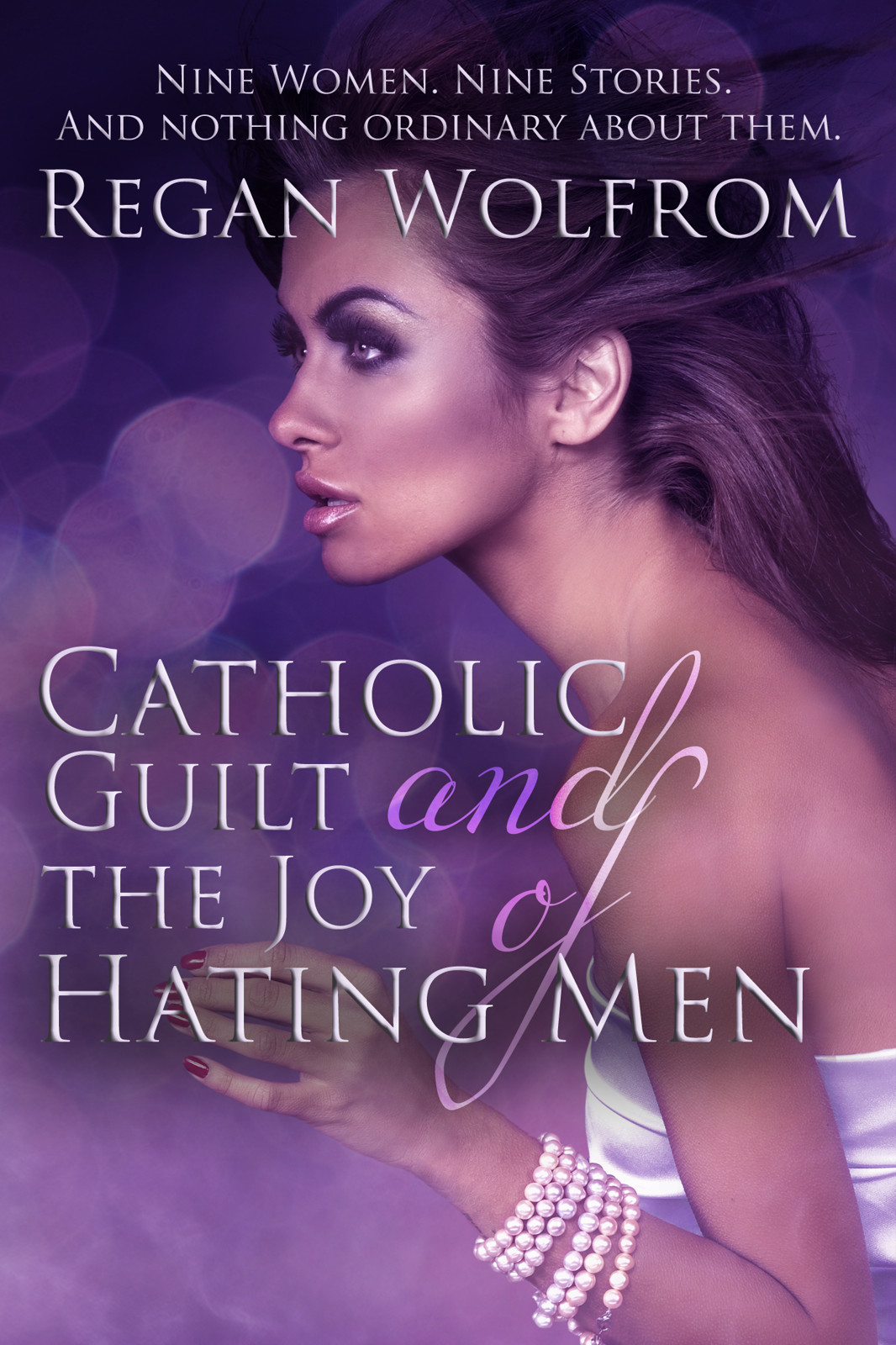 Catholic Guilt and the Joy of Hating Men By: Regan Wolfrom