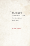 Tragedy In Hegel's Early Theological Writings