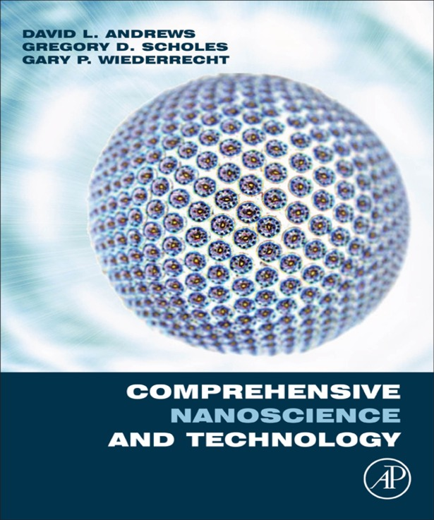 Comprehensive NanoScience and Technology, Five-Volume set By: David Andrews,Gary Wiederrecht,Gregory Scholes