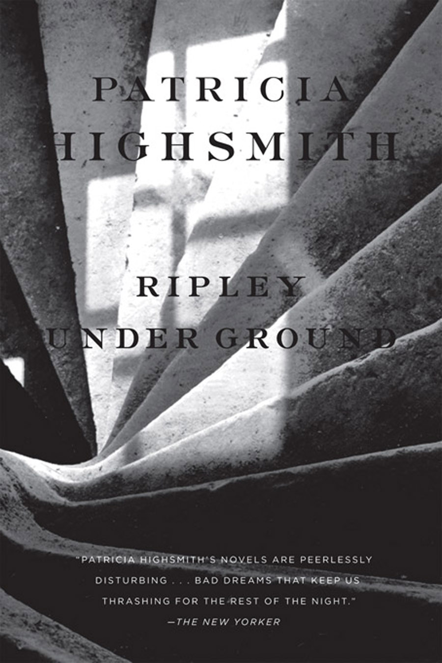 Ripley Under Ground By: Patricia Highsmith