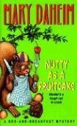 Nutty As a Fruitcake By: Mary Daheim