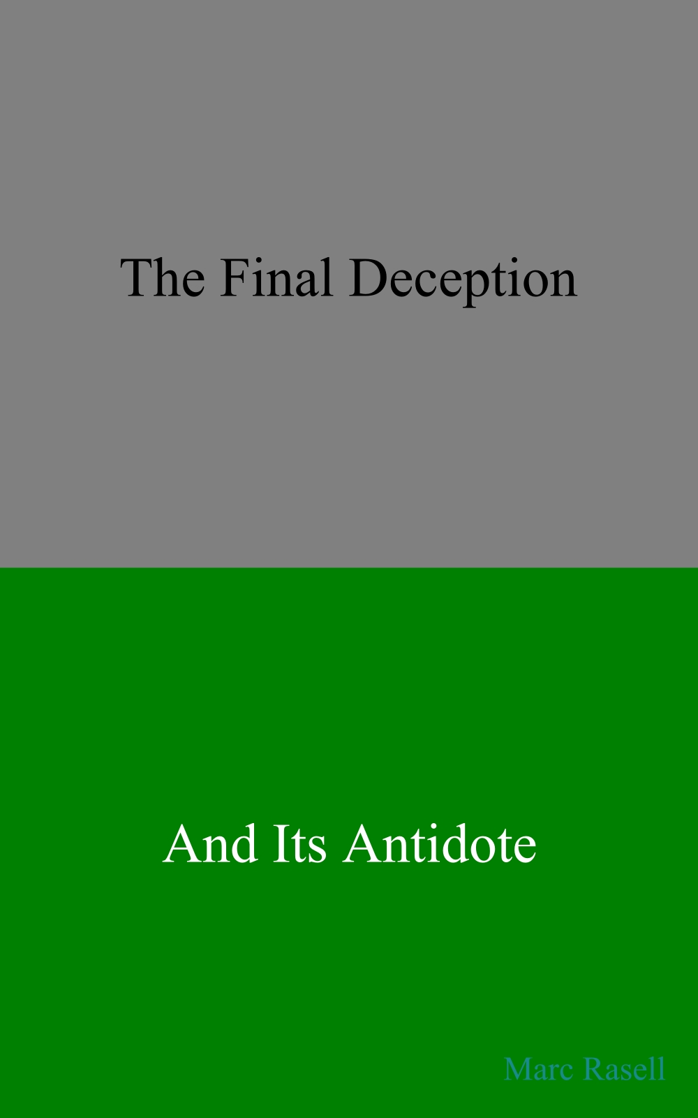 The Final Deception and Its Antidote