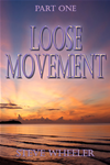 Loose Movement Part 1