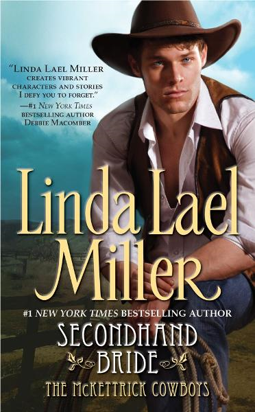 Secondhand Bride By: Linda Lael Miller