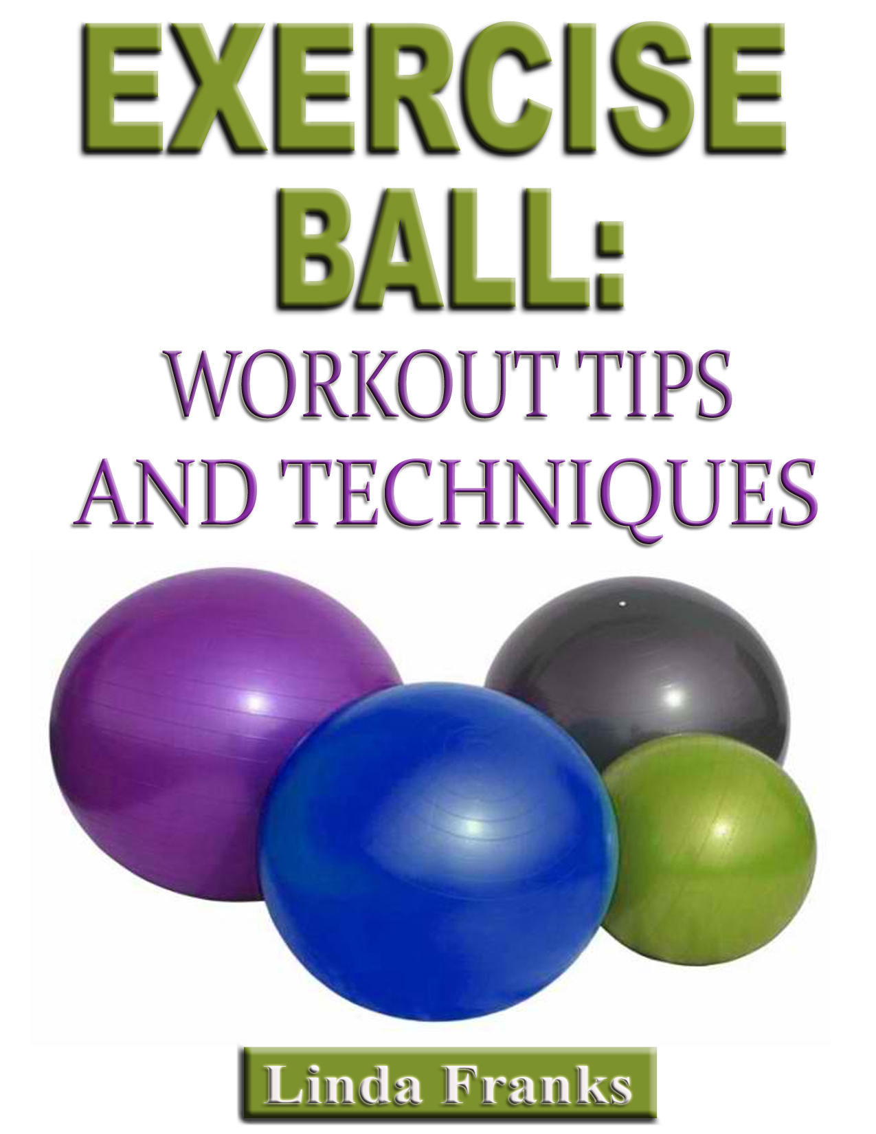 Linda Franks - Exercise Ball: Workout Tips and Techniques