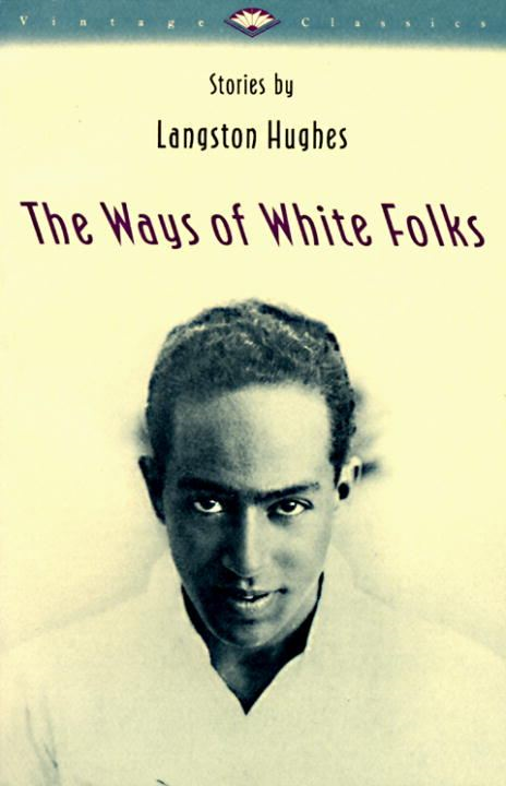 The Ways of White Folks By: Langston Hughes