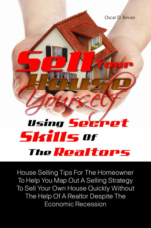 Sell Your House Yourself Using Secret Skills Of The Realtors