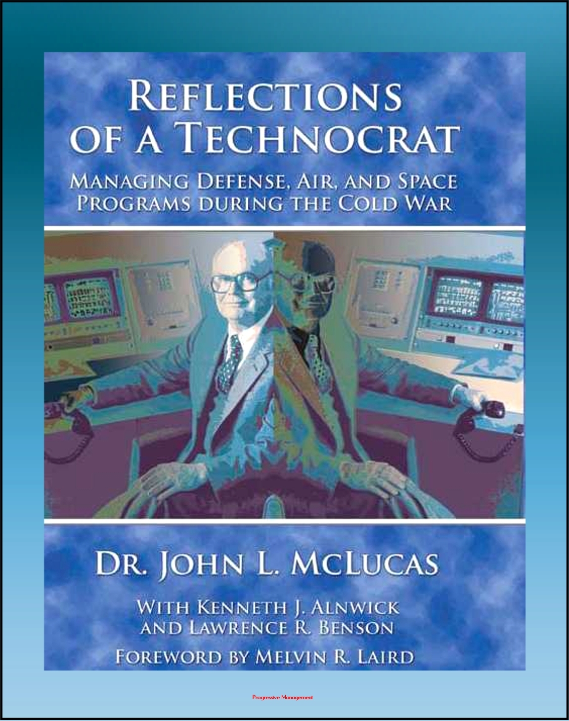 Reflections of a Technocrat: Managing Defense, Air, and Space Programs during the Cold War, National Reconnaissance and NRO, Commercial Space Programs, Comsat By: Progressive Management