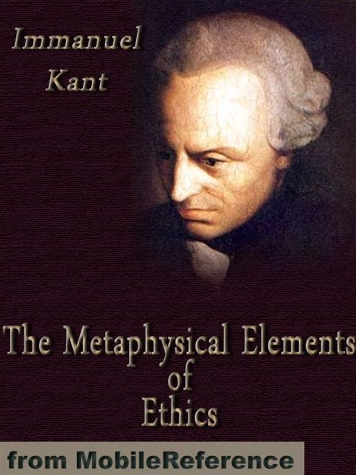 The Metaphysical Elements Of Ethics  (Mobi Classics)