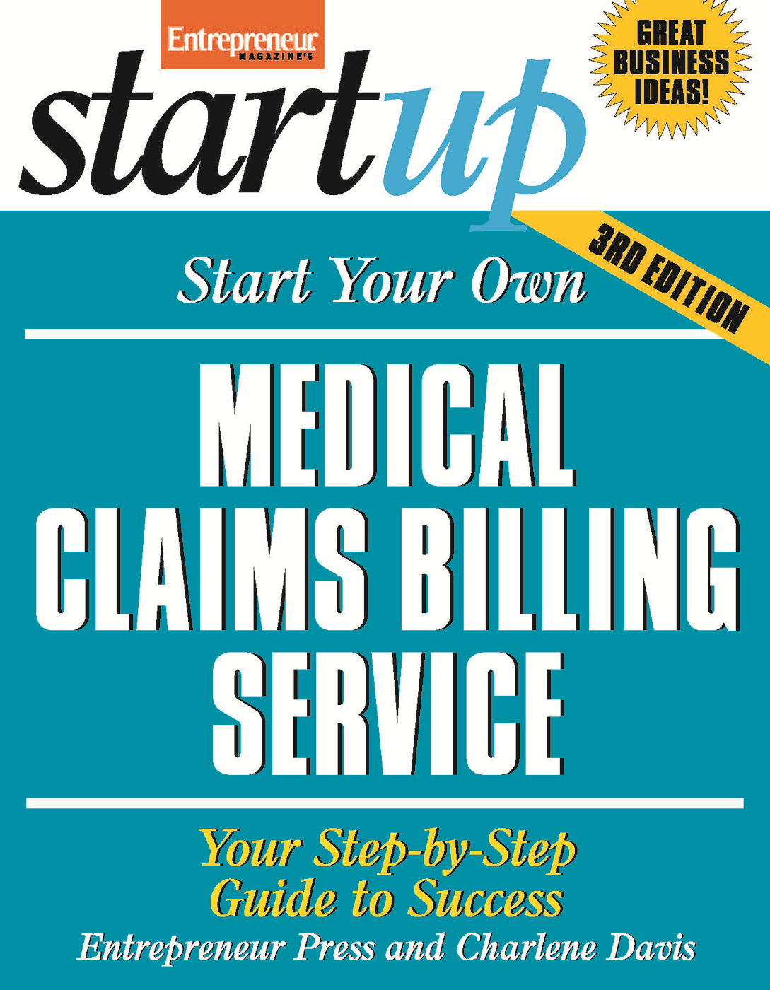 Start Your Own Medical Claims Billing Service By: Charlene Davis,Entrepreneur Press