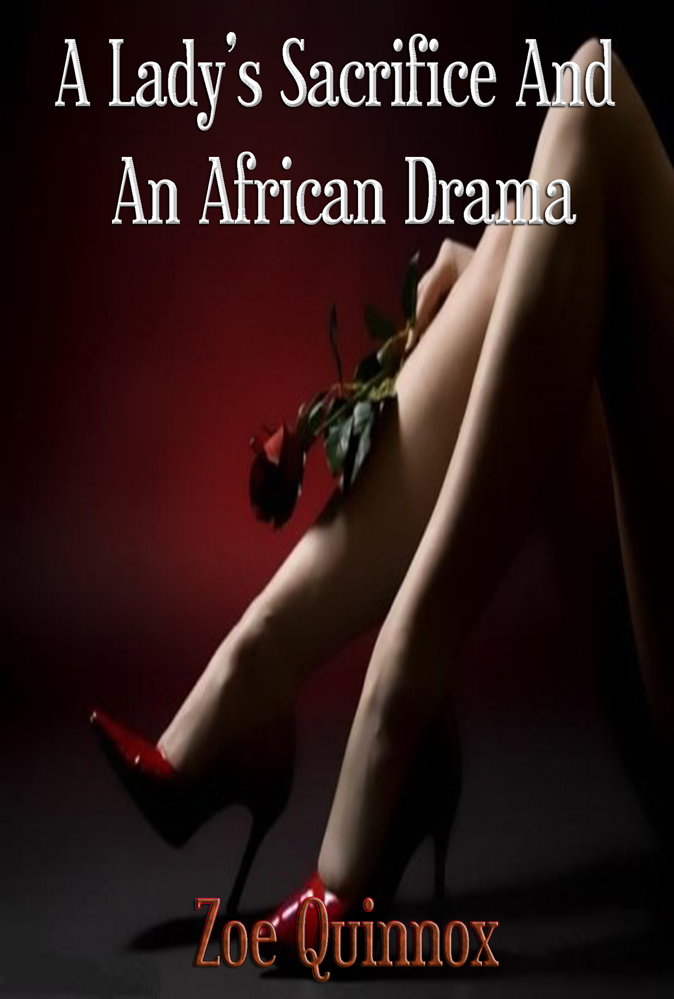 A Lady?s Sacrifice And An African Drama