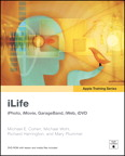 Apple Training Series: iLife (iLife '09 Edition) By: Mary Plummer,Michael E. Cohen,Michael Wohl,Richard Harrington