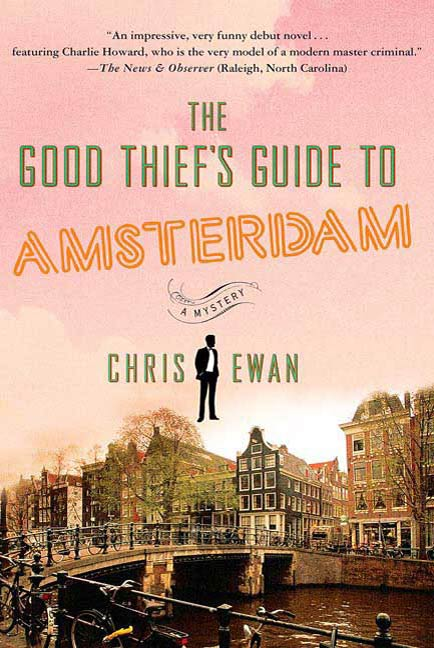 The Good Thief's Guide to Amsterdam By: Chris Ewan