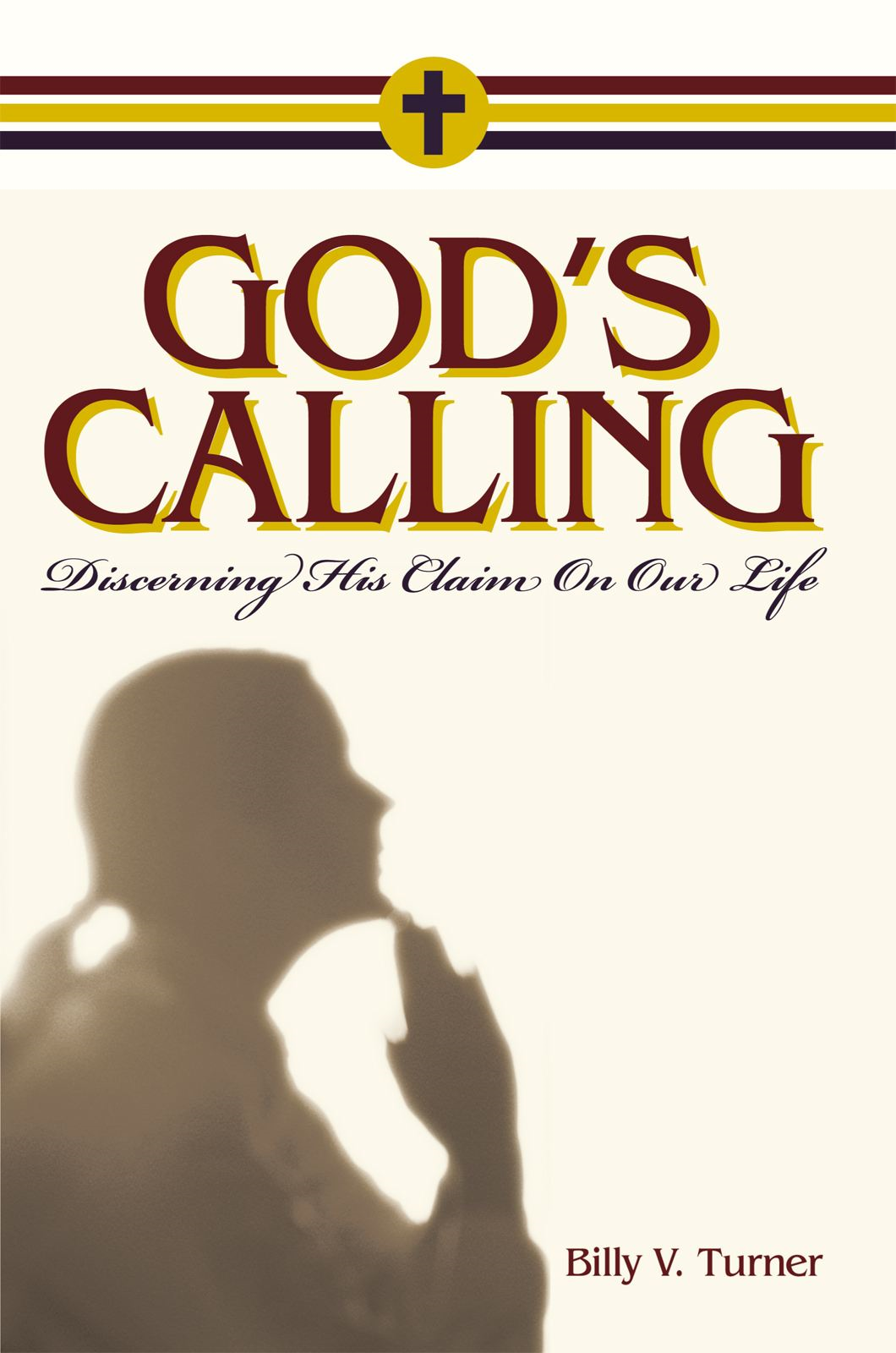 God's Calling By: Billy V. Turner