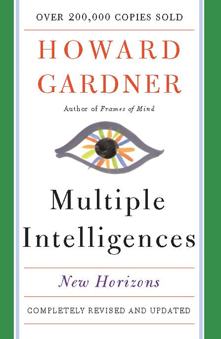 Multiple Intelligences By: Howard E. Gardner