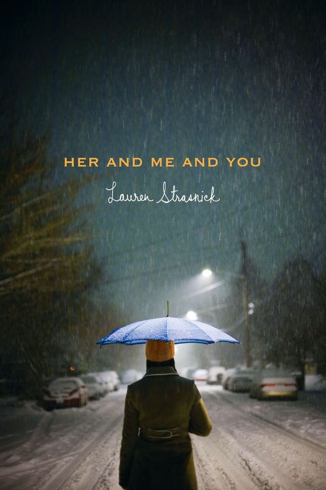 Her and Me and You By: Lauren Strasnick