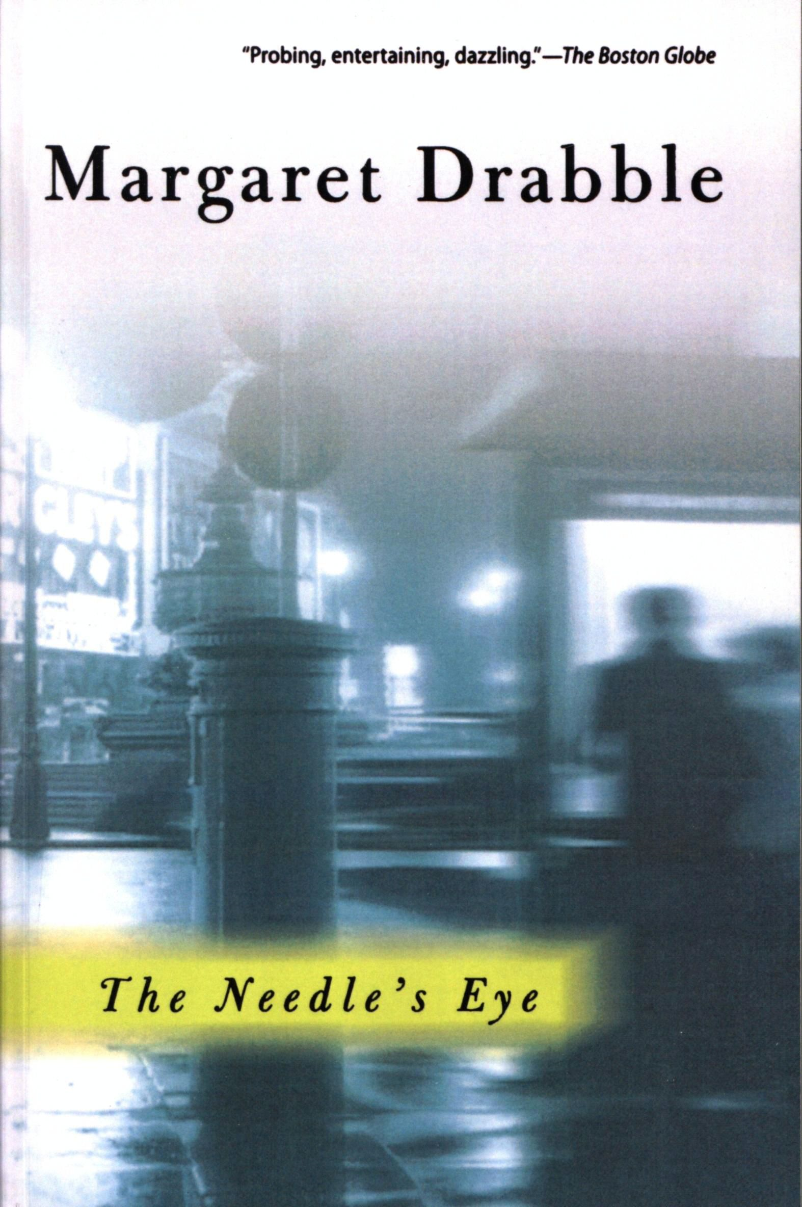 The Needle's Eye By: Margaret Drabble