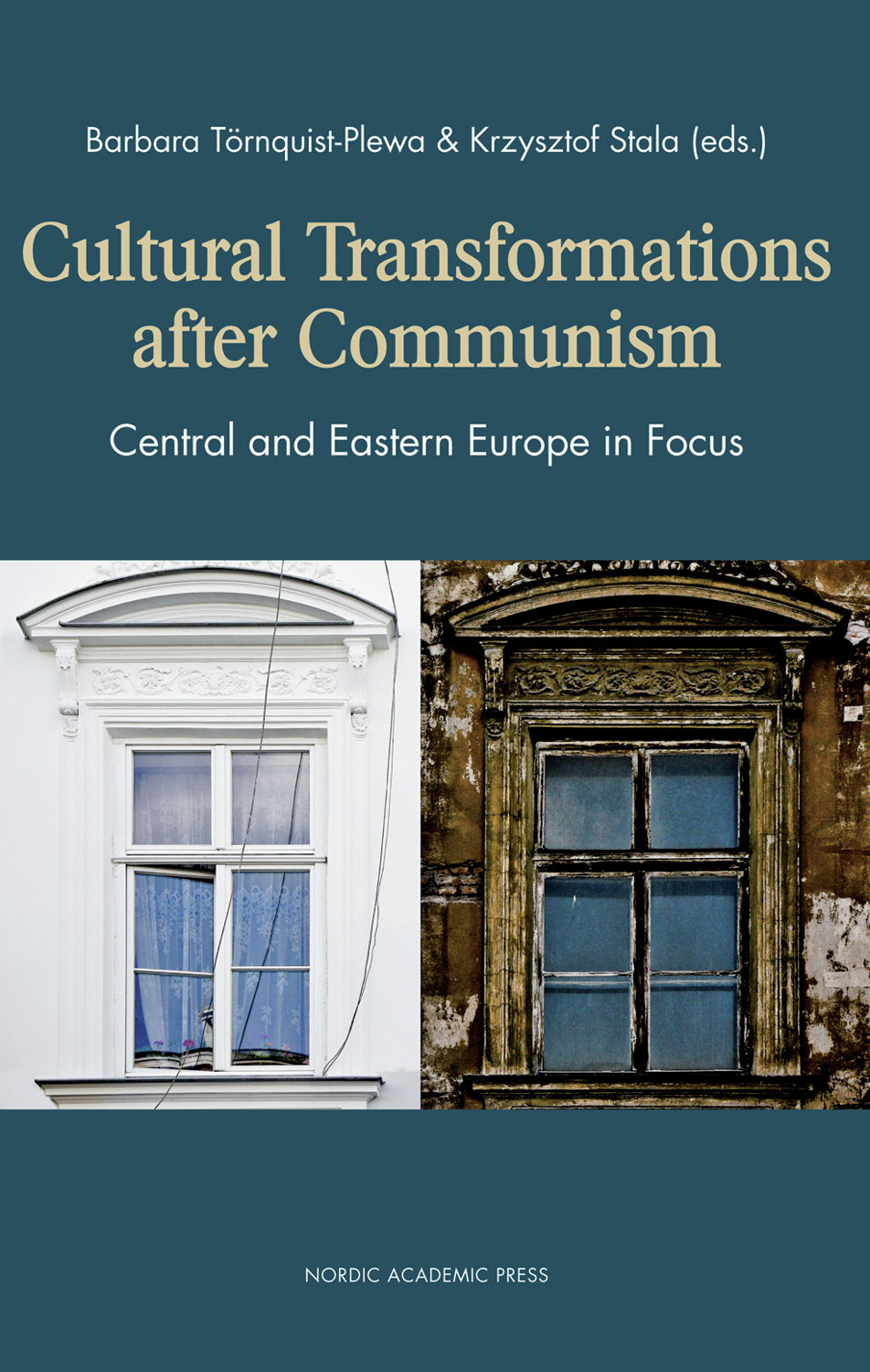 Cultural Transformations After Communism: Central and Eastern Europe in Focus