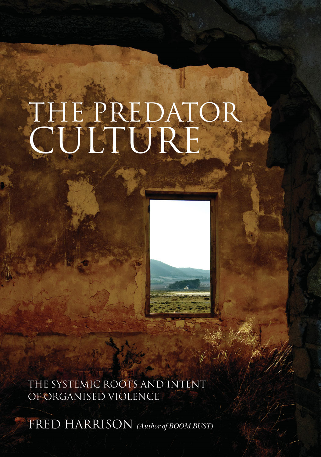 The Predator Culture: The Systemic Roots and Intent of Organised Violence