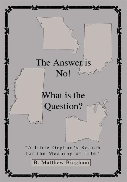 The Answer is No! What is the Question? By: B. Bingham