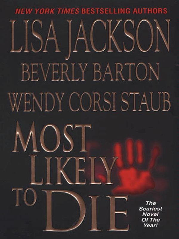 Most Likely To Die By: Beverly Barton,Lisa Jackson,Wendy Corsi Staub