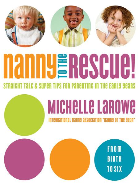 Nanny to the Rescue Again! By: Michelle LaRowe